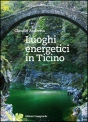 Luoghi energetici in Ticino